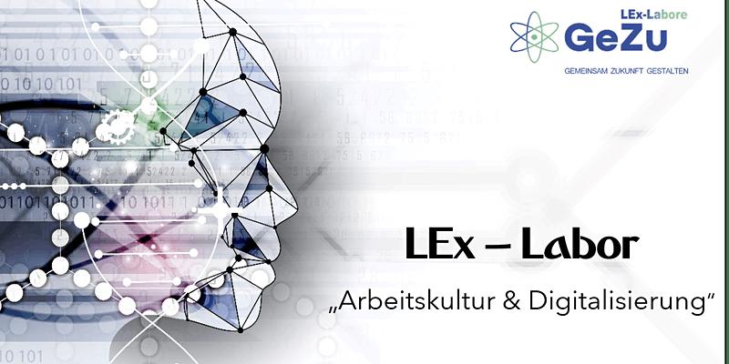 "LEx-Labor ""Arbeitskultur & Digitalisierung"