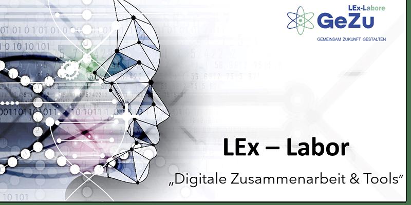 """LEx-Labor """"Digitale Zusammenarbeit & Tools"""""""