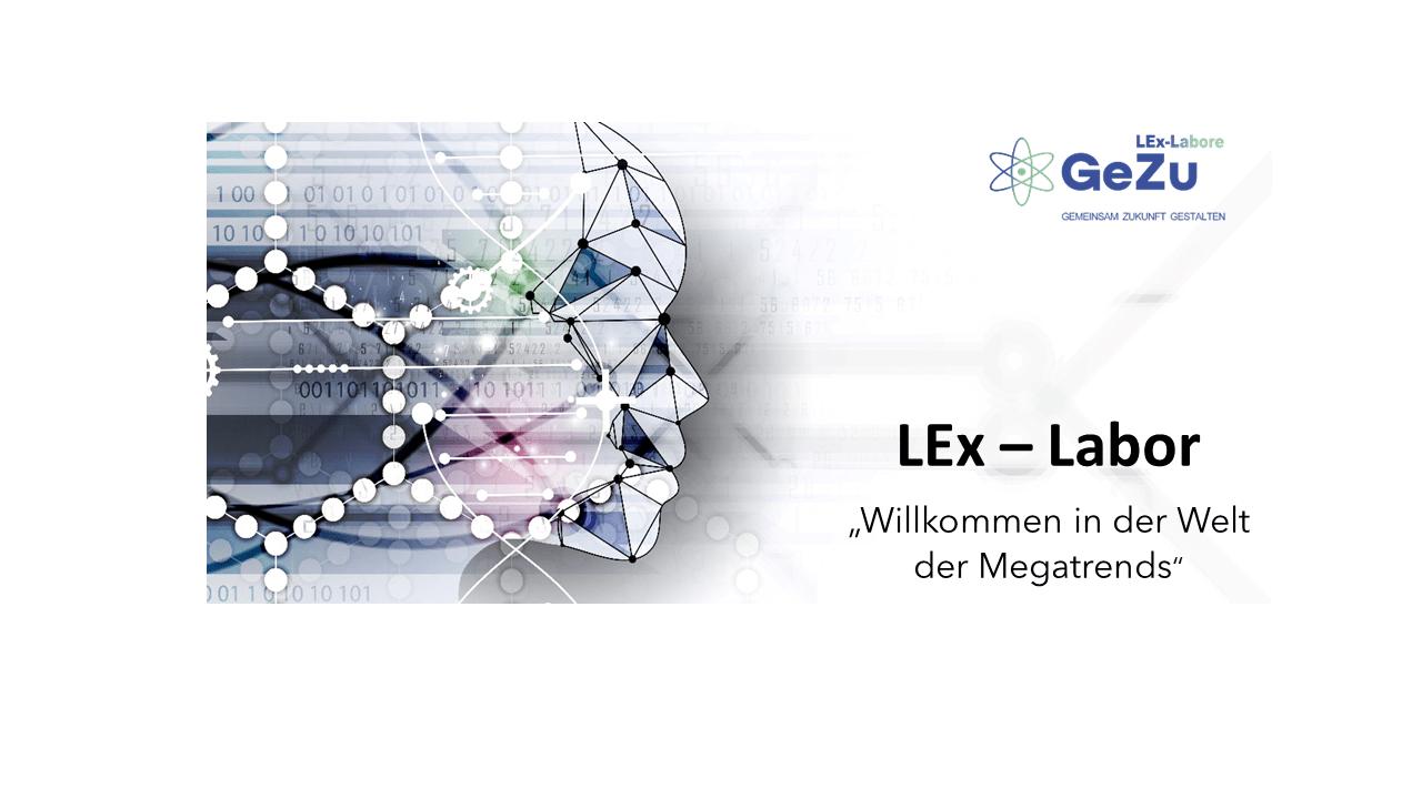 """LEx-Labor: """"Willkommen in der Welt Megatrends"""""""