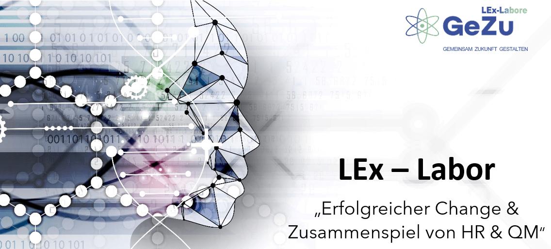 """LEx-Labor """"Erfolgreicher Change & Zusammenspiel von HR & QM"""""""