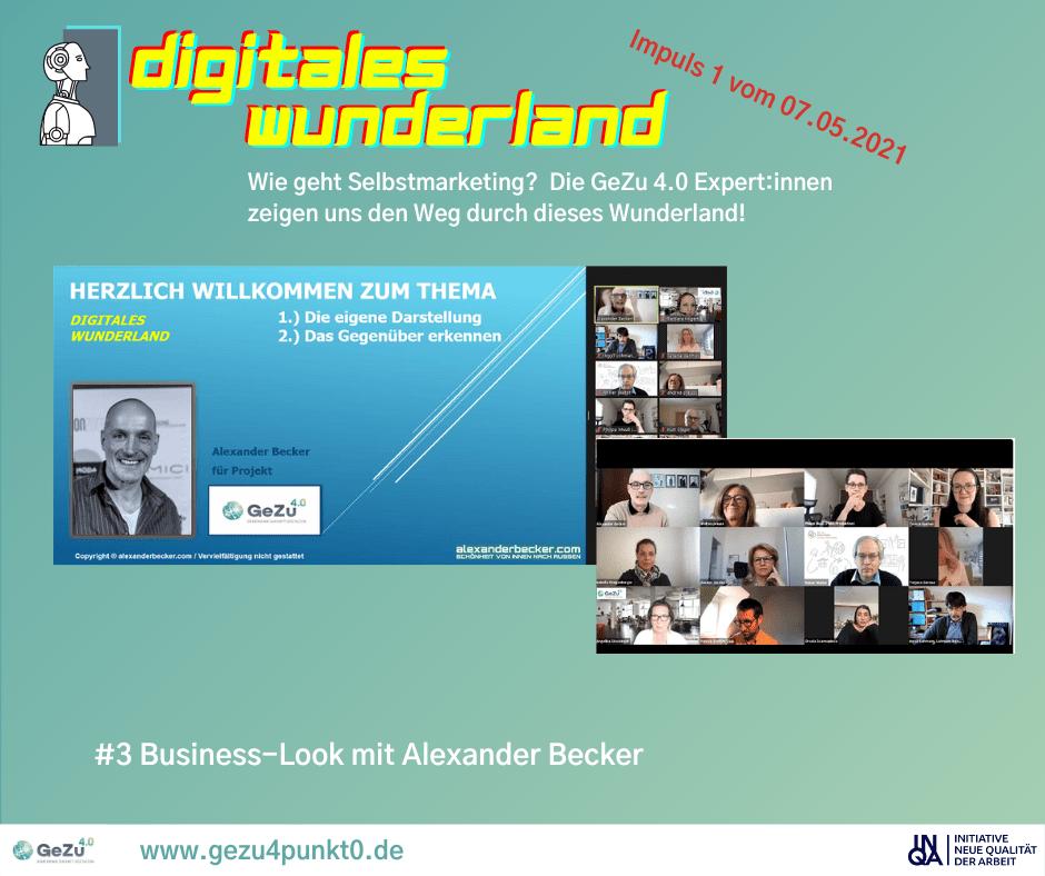 Schritt 3 der Reise durch digitales Wunderland ist gemacht – Business-Look und Optik in digitalen Kontexten mit Alexander Becker